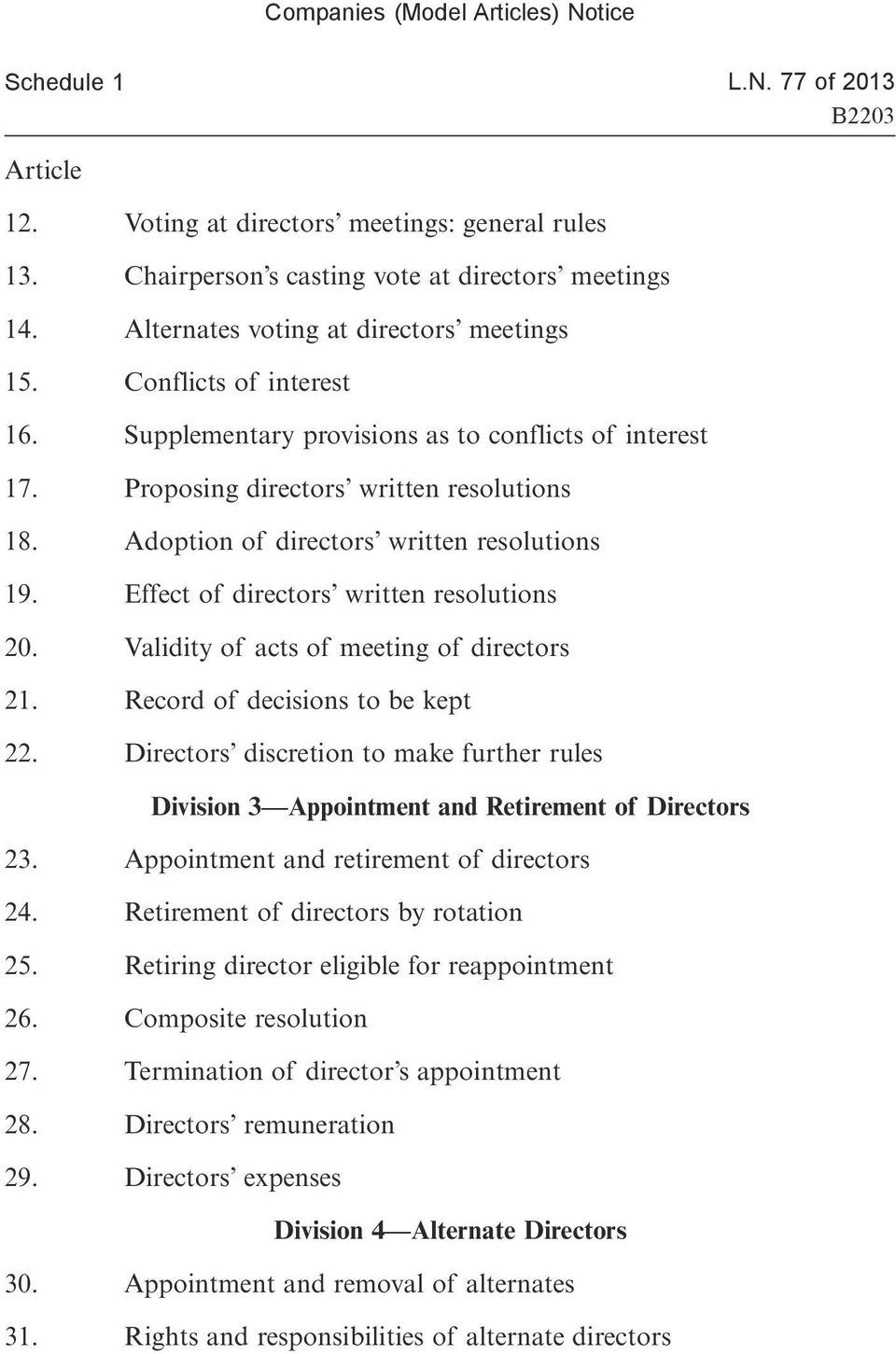 Validity of acts of meeting of directors 21. Record of decisions to be kept 22. Directors discretion to make further rules Division 3 Appointment and Retirement of Directors 23.