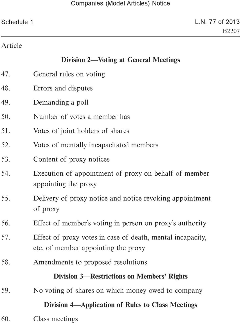 Delivery of proxy notice and notice revoking appointment of proxy 56. Effect of member s voting in person on proxy s authority 57. Effect of proxy votes in case of death, mental incapacity, etc.