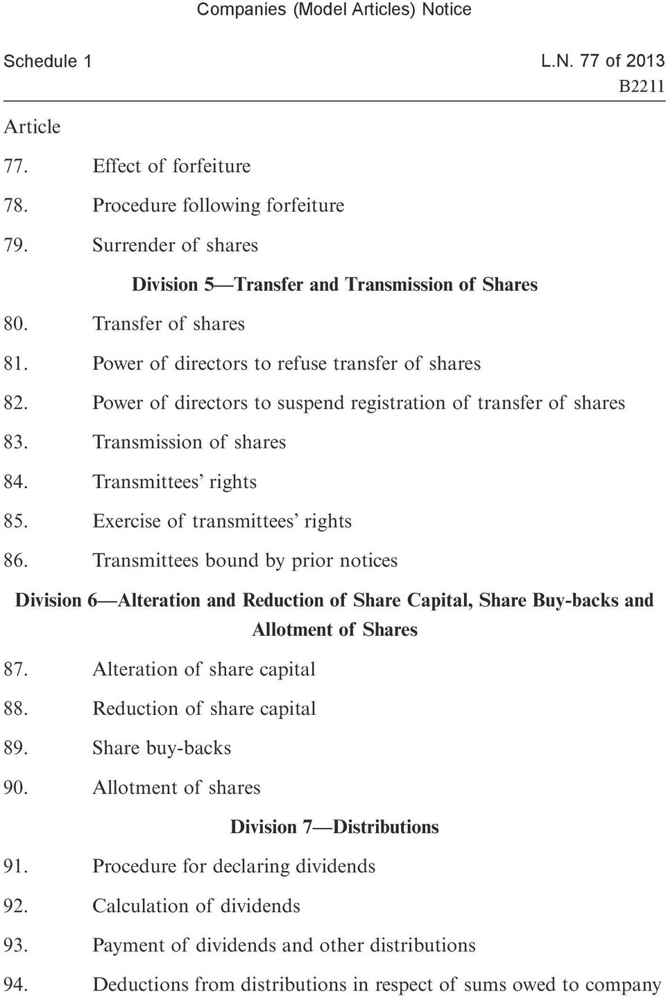 Exercise of transmittees rights 86. Transmittees bound by prior notices Division 6 Alteration and Reduction of Share Capital, Share Buy-backs and Allotment of Shares 87.