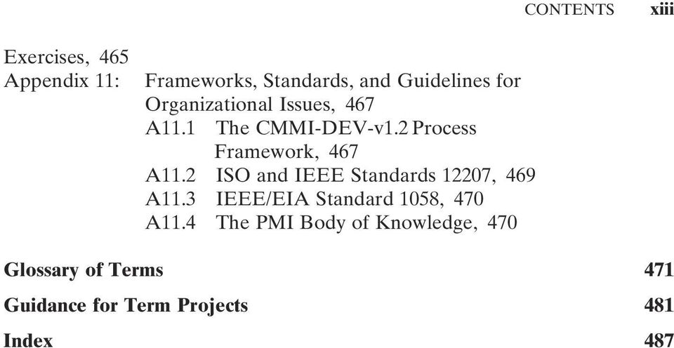 2 ISO and IEEE Standards 12207, 469 A11.3 IEEE/EIA Standard 1058, 470 A11.