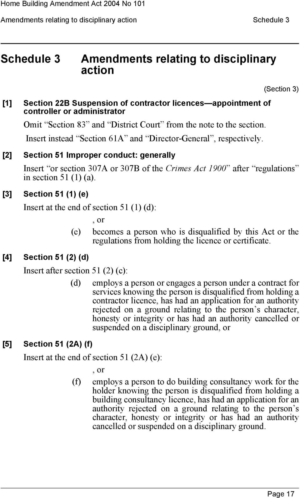 [2] Section 51 Improper conduct: generally (Section 3) Insert or section 307A or 307B of the Crimes Act 1900 after regulations in section 51 (1) (a).