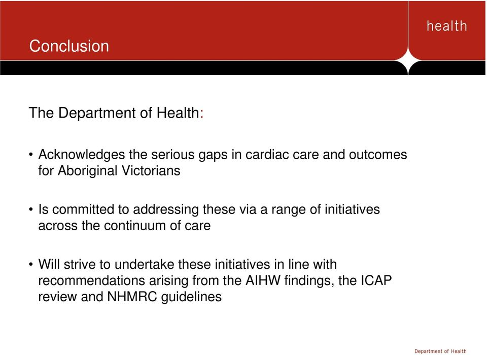 initiatives across the continuum of care Will strive to undertake these initiatives in