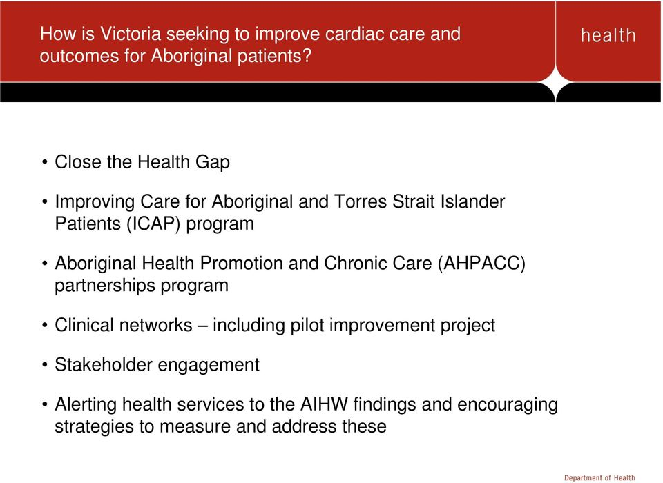 Aboriginal Health Promotion and Chronic Care (AHPACC) partnerships program Clinical networks including pilot