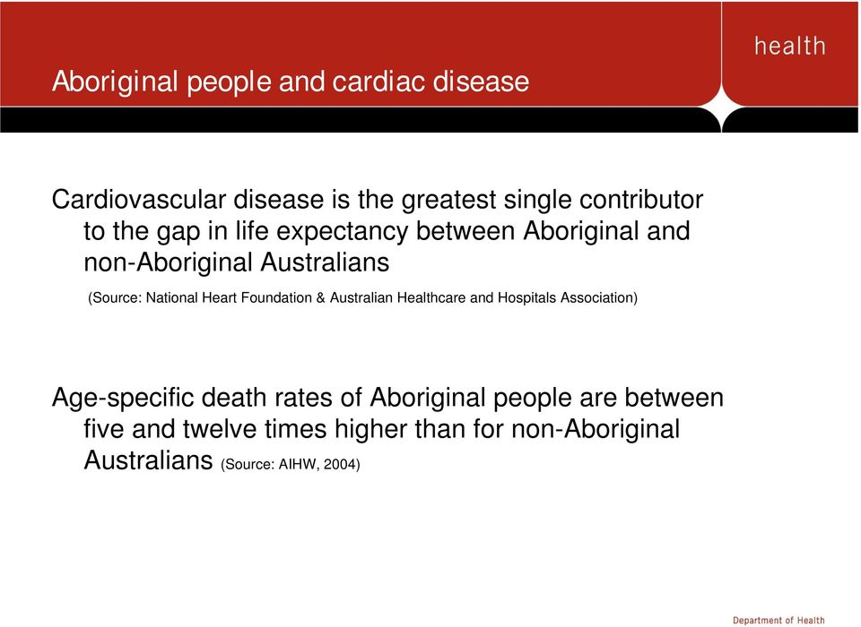 Foundation & Australian Healthcare and Hospitals Association) Age-specific death rates of Aboriginal