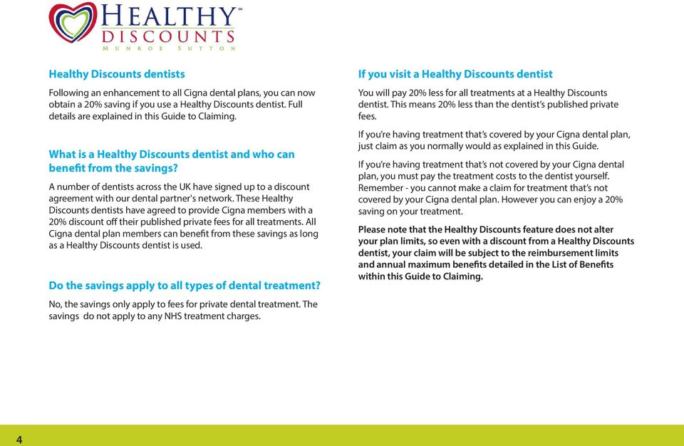 A number of dentists across the UK have signed up to a discount agreement with our dental partner's network.