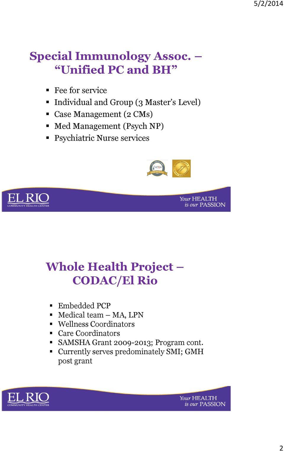 CMs) Med Management (Psych NP) Psychiatric Nurse services Whole Health Project CODAC/El Rio