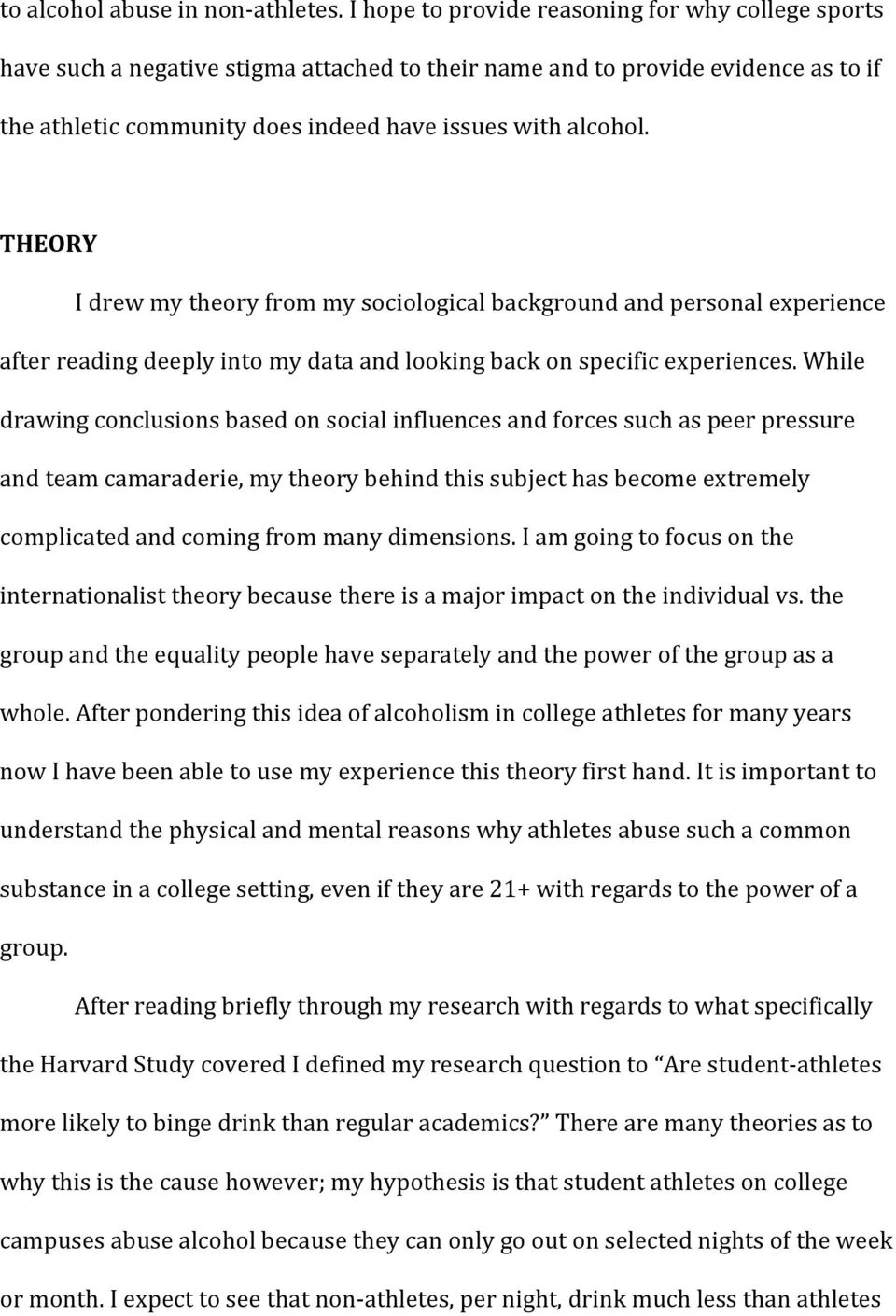 THEORY I drew my theory from my sociological background and personal experience after reading deeply into my data and looking back on specific experiences.