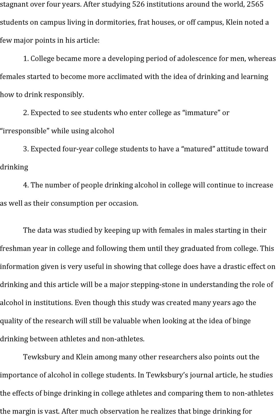 Expected to see students who enter college as immature or irresponsible while using alcohol 3. Expected four- year college students to have a matured attitude toward drinking 4.