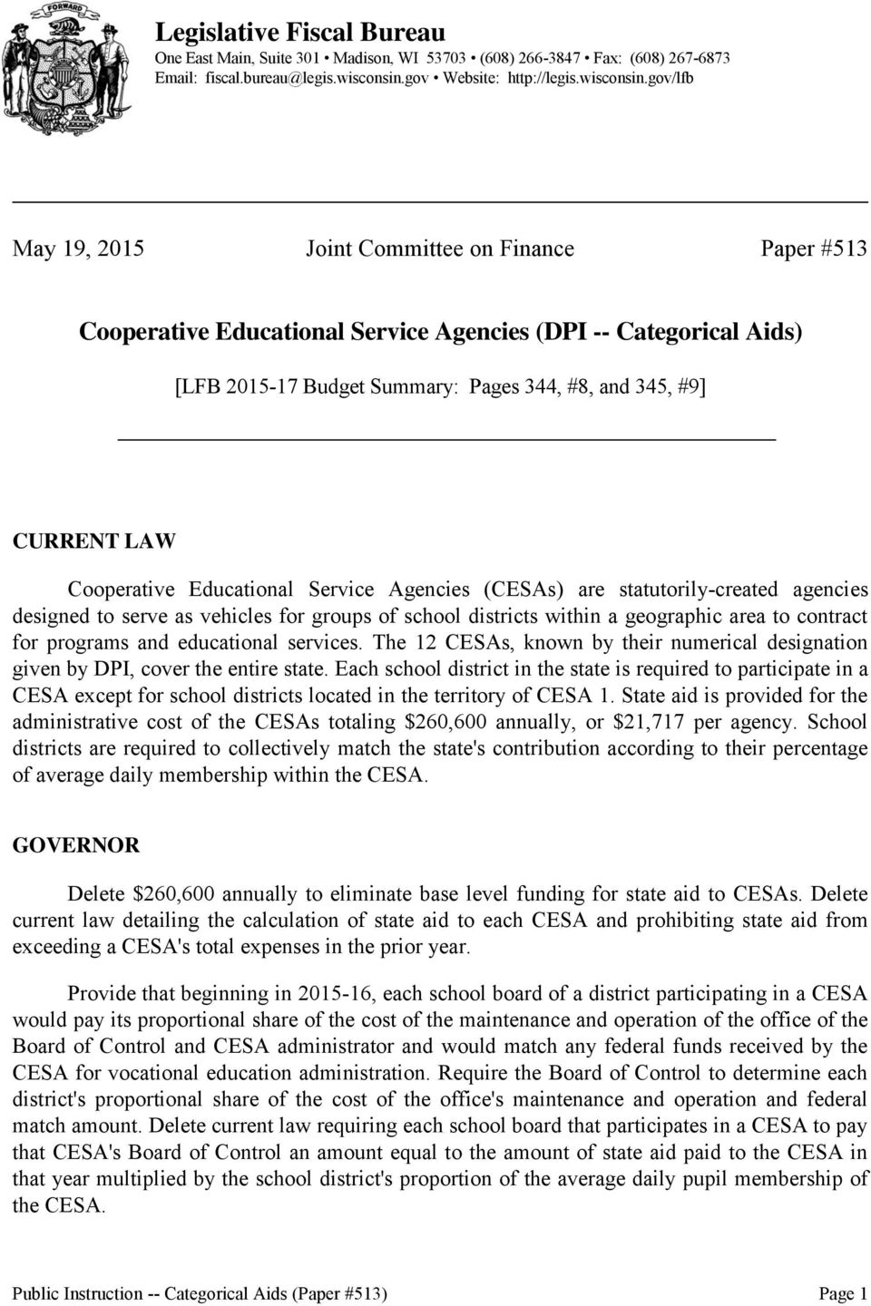 gov/lfb May 19, 2015 Joint Committee on Finance Paper #513 Cooperative Educational Service Agencies (DPI -- Categorical Aids) [LFB 2015-17 Budget Summary: Pages 344, #8, and 345, #9] CURRENT LAW