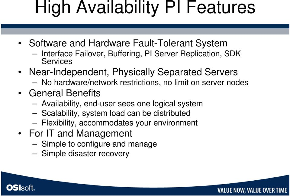 on server nodes General Benefits Availability, end-user sees one logical system Scalability, system load can be