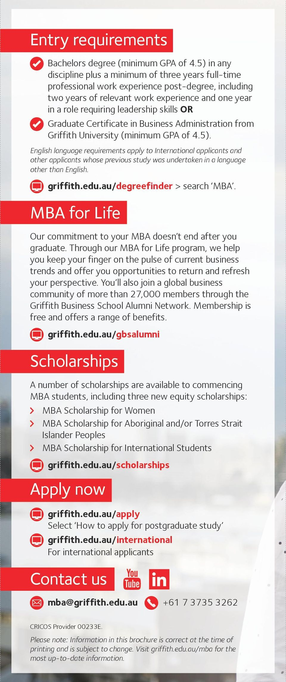 skills OR Graduate Certificate in Business Administration from Griffith University (minimum GPA of 4.5).