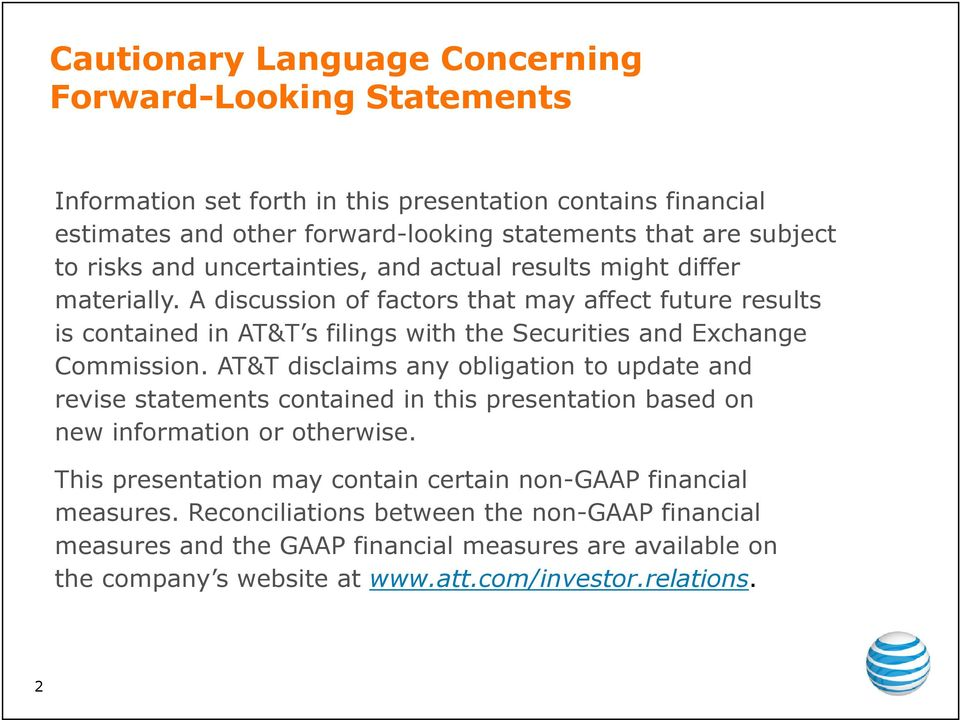 A discussion of factors that may affect future results is contained in AT&T s filings with the Securities and Exchange Commission.