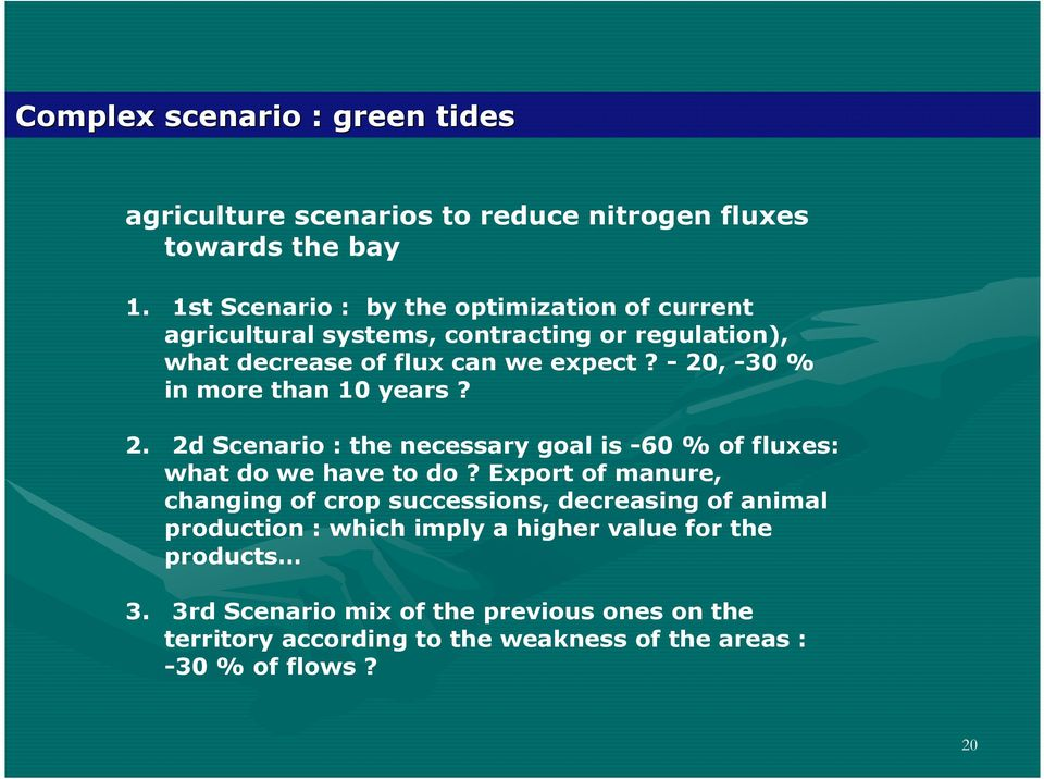 - 20, -30 % in more than 10 years? 2. 2d Scenario : the necessary goal is -60 % of fluxes: what do we have to do?