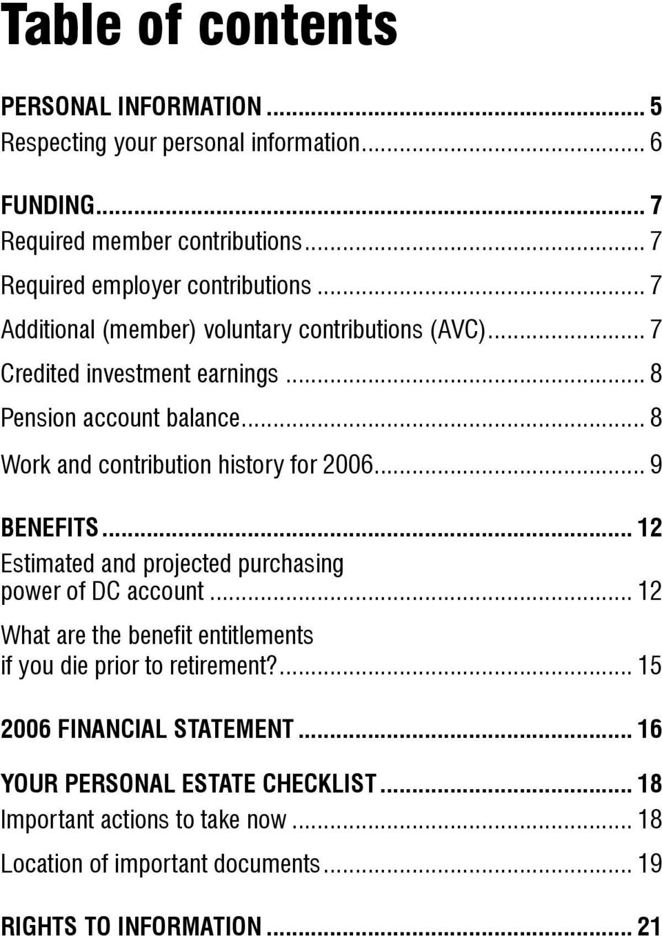 .. 8 Work and contribution history for 2006... 9 Benefits... 12 Estimated and projected purchasing power of DC account.