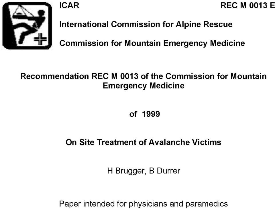Commission for Mountain Emergency Medicine of 1999 On Site Treatment of