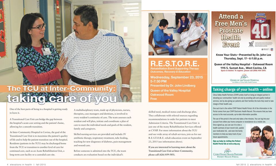 Wednesday, September 23, 2015 5-7:30 PM The TCU at Inter-Community: taking care of you One of the best parts of being in a hospital is getting ready A multidisciplinary team, made up of physicians,