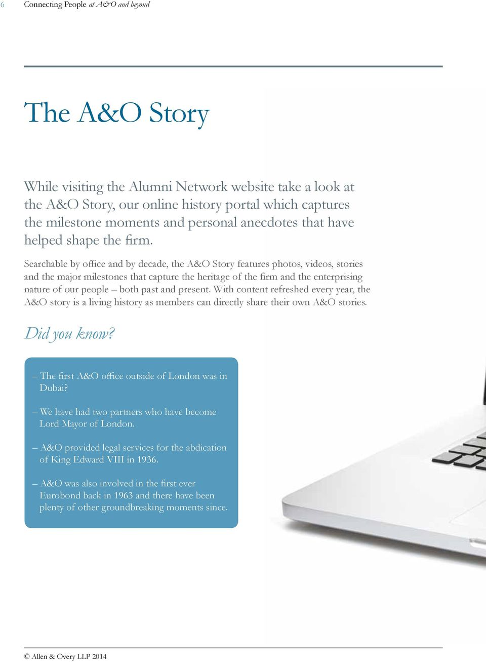 Searchable by office and by decade, the A&O Story features photos, videos, stories and the major milestones that capture the heritage of the firm and the enterprising nature of our people both past