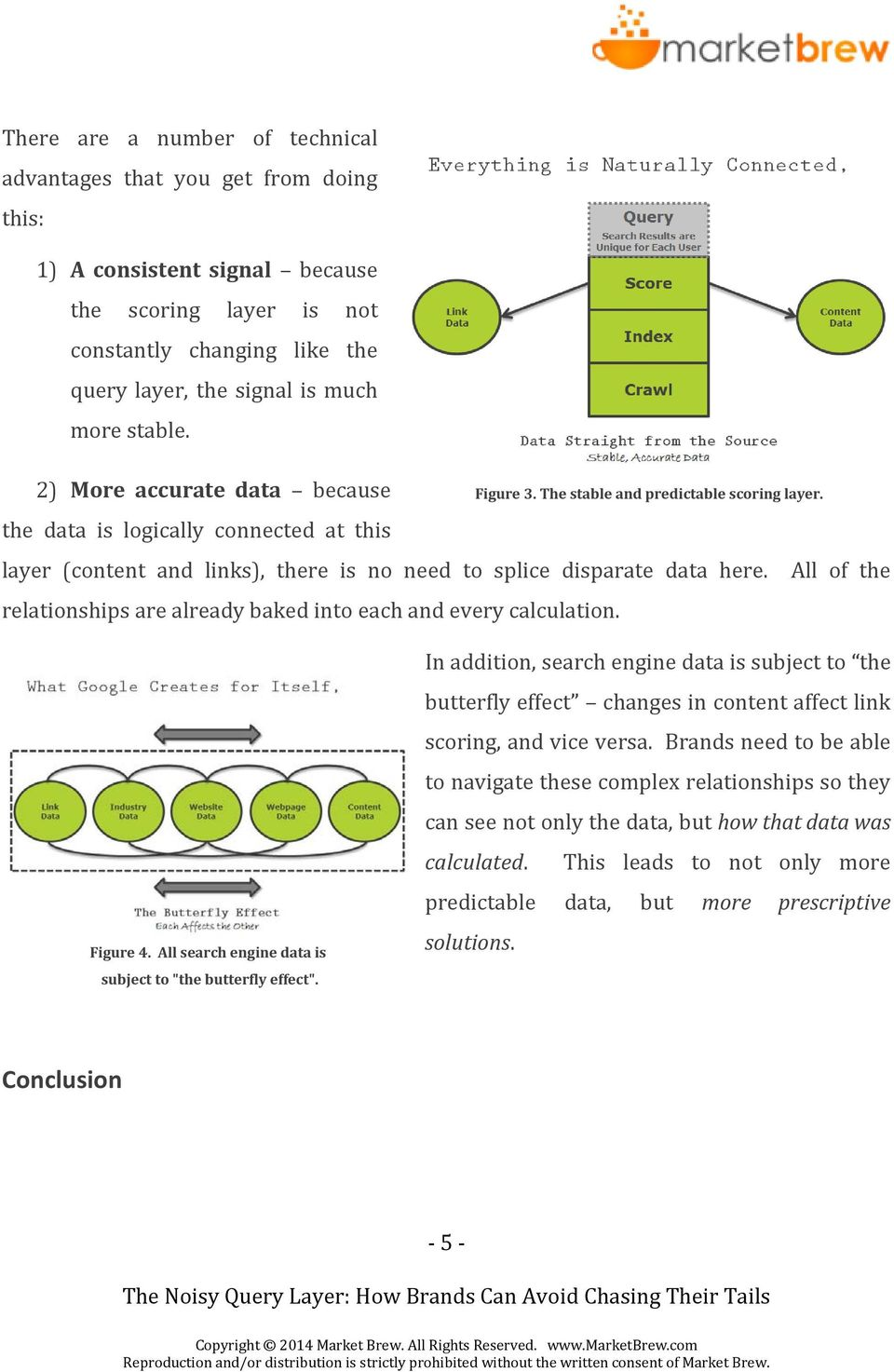 layer (content and links), there is no need to splice disparate data here. All of the relationships are already baked into each and every calculation. Figure 4.