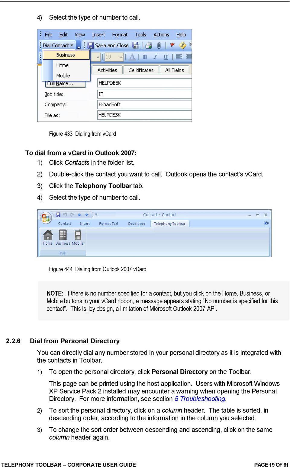 Figure 444 Dialing from Outlook 2007 vcard NOTE: If there is no number specified for a contact, but you click on the Home, Business, or Mobile buttons in your vcard ribbon, a message appears stating