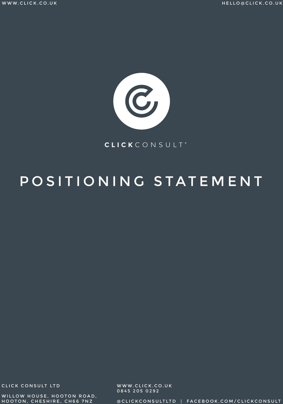 uk POSITIONING STATEMENT CLICK CONSULT LTD WILLOW