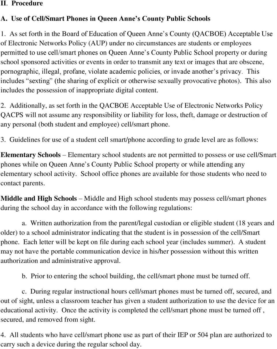phones on Queen Anne s County Public School property or during school sponsored activities or events in order to transmit any text or images that are obscene, pornographic, illegal, profane, violate