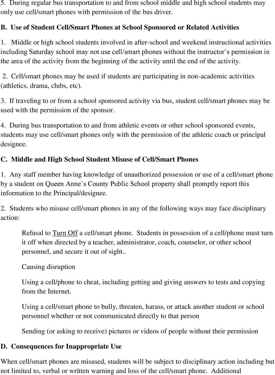 Middle or high school students involved in after-school and weekend instructional activities including Saturday school may not use cell/smart phones without the instructor s permission in the area of