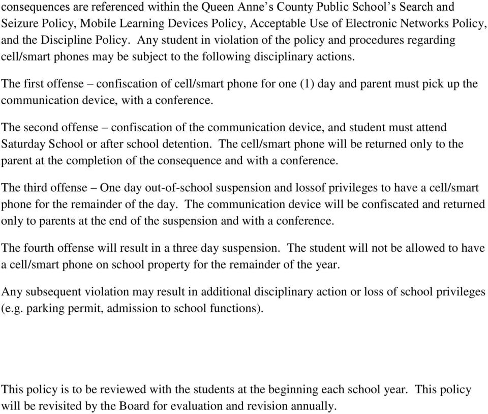 The first offense confiscation of cell/smart phone for one (1) day and parent must pick up the communication device, with a conference.