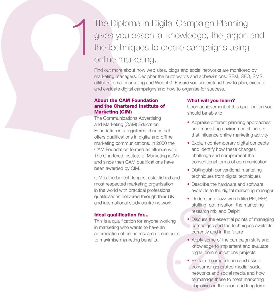 Ensure you understand how to plan, execute and evaluate digital campaigns and how to organise for success.
