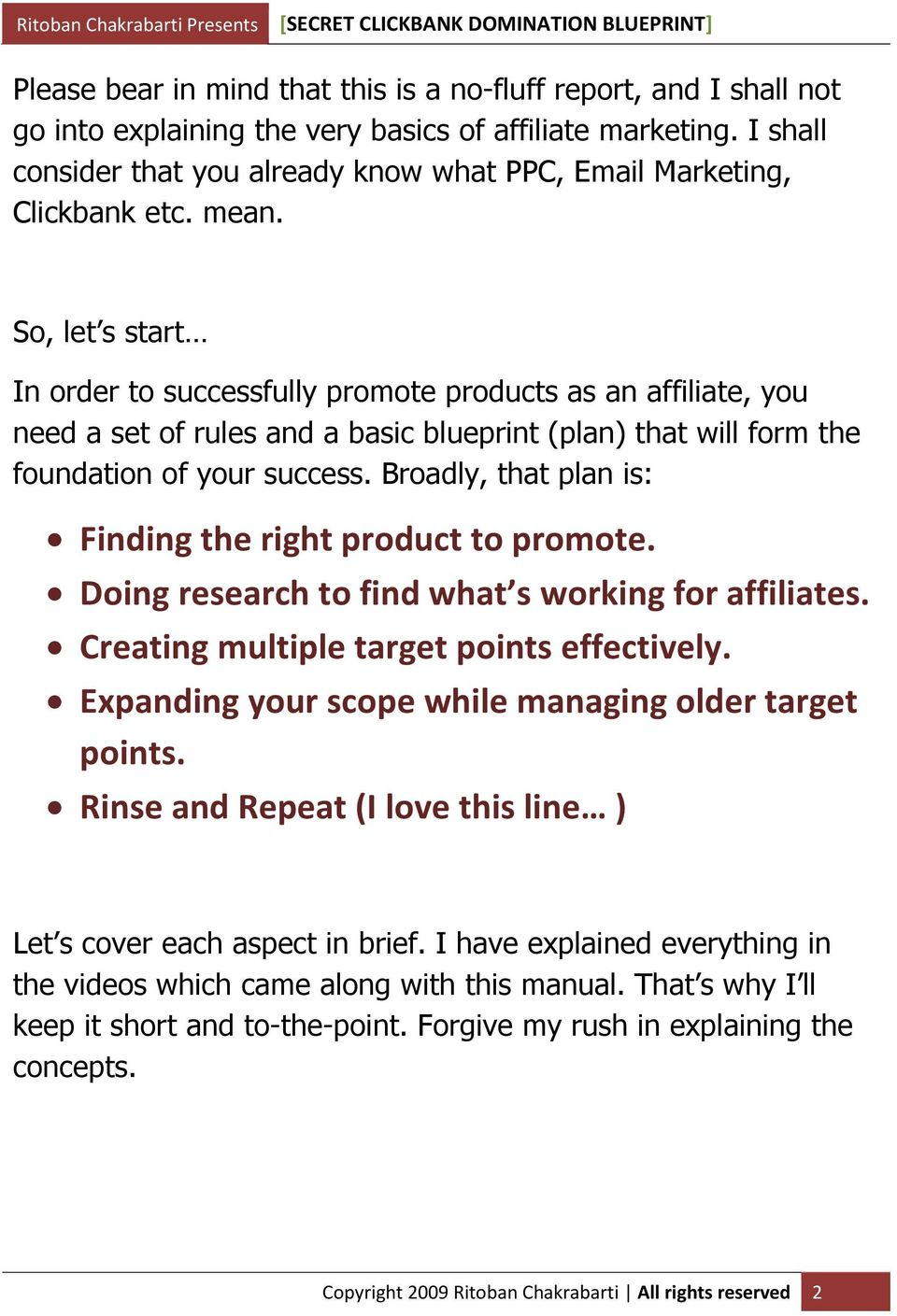 So, let s start In order to successfully promote products as an affiliate, you need a set of rules and a basic blueprint (plan) that will form the foundation of your success.