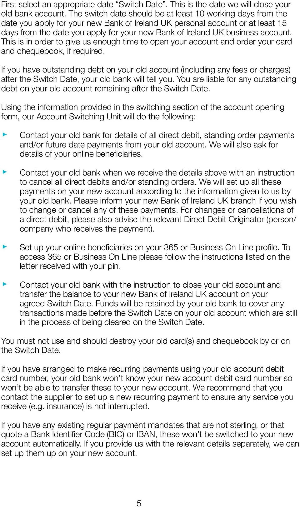 business account. This is in order to give us enough time to open your account and order your card and chequebook, if required.