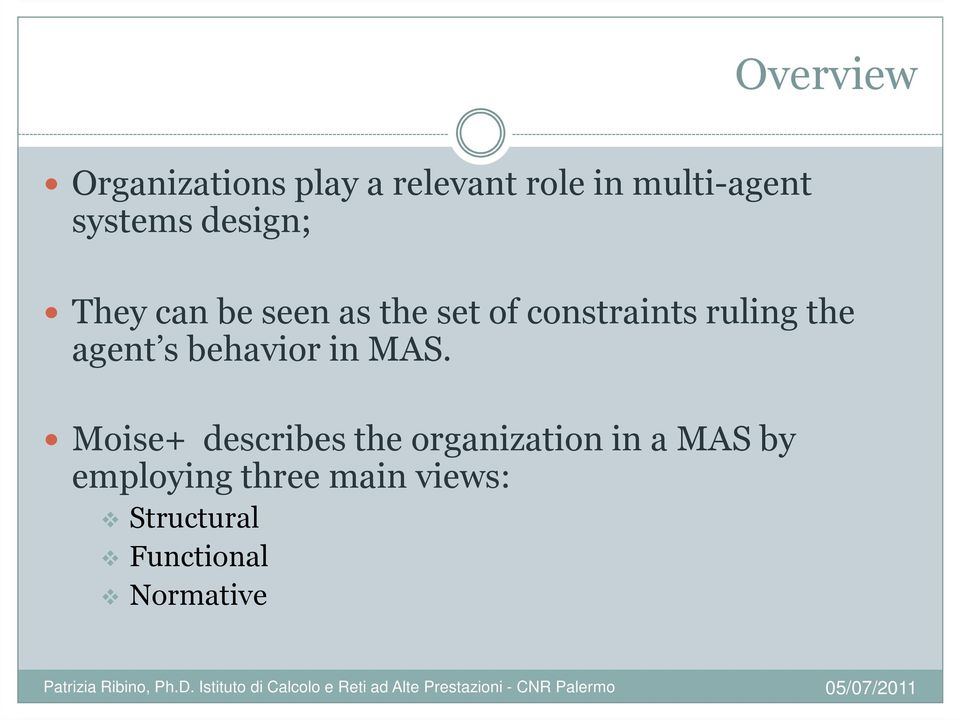ruling the agent s behavior in MAS.