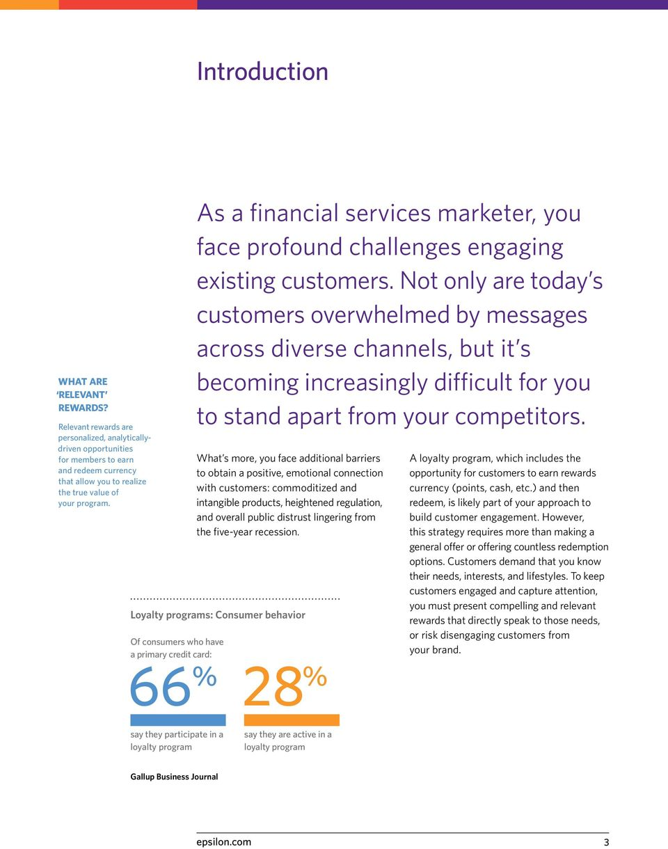 As a financial services marketer, you face profound challenges engaging existing customers.