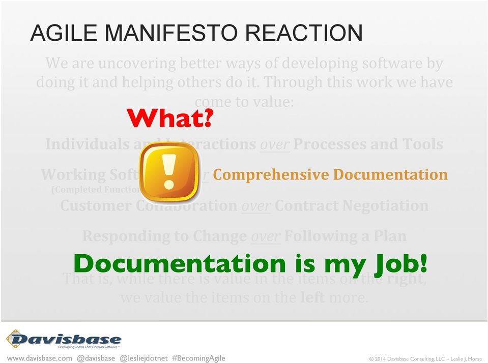 Individuals and Interactions over Processes and Tools Working Software over Comprehensive Documentation (Completed