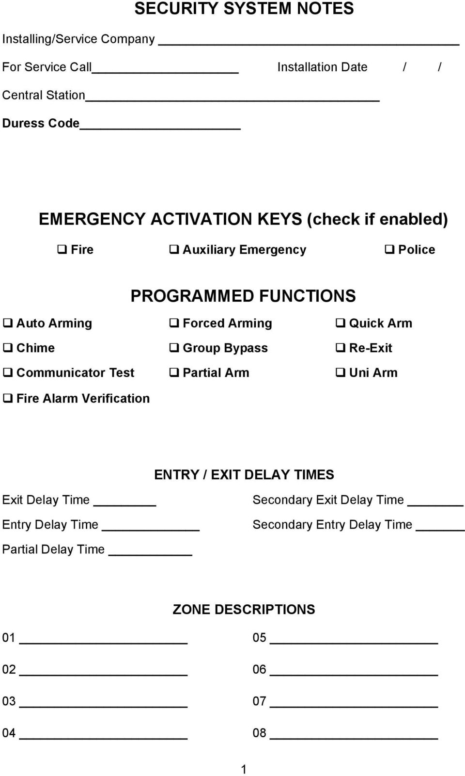 Chime Group Bypass Re-Exit Communicator Test Partial Arm Uni Arm Fire Alarm Verification ENTRY / EXIT DELAY TIMES Exit Delay