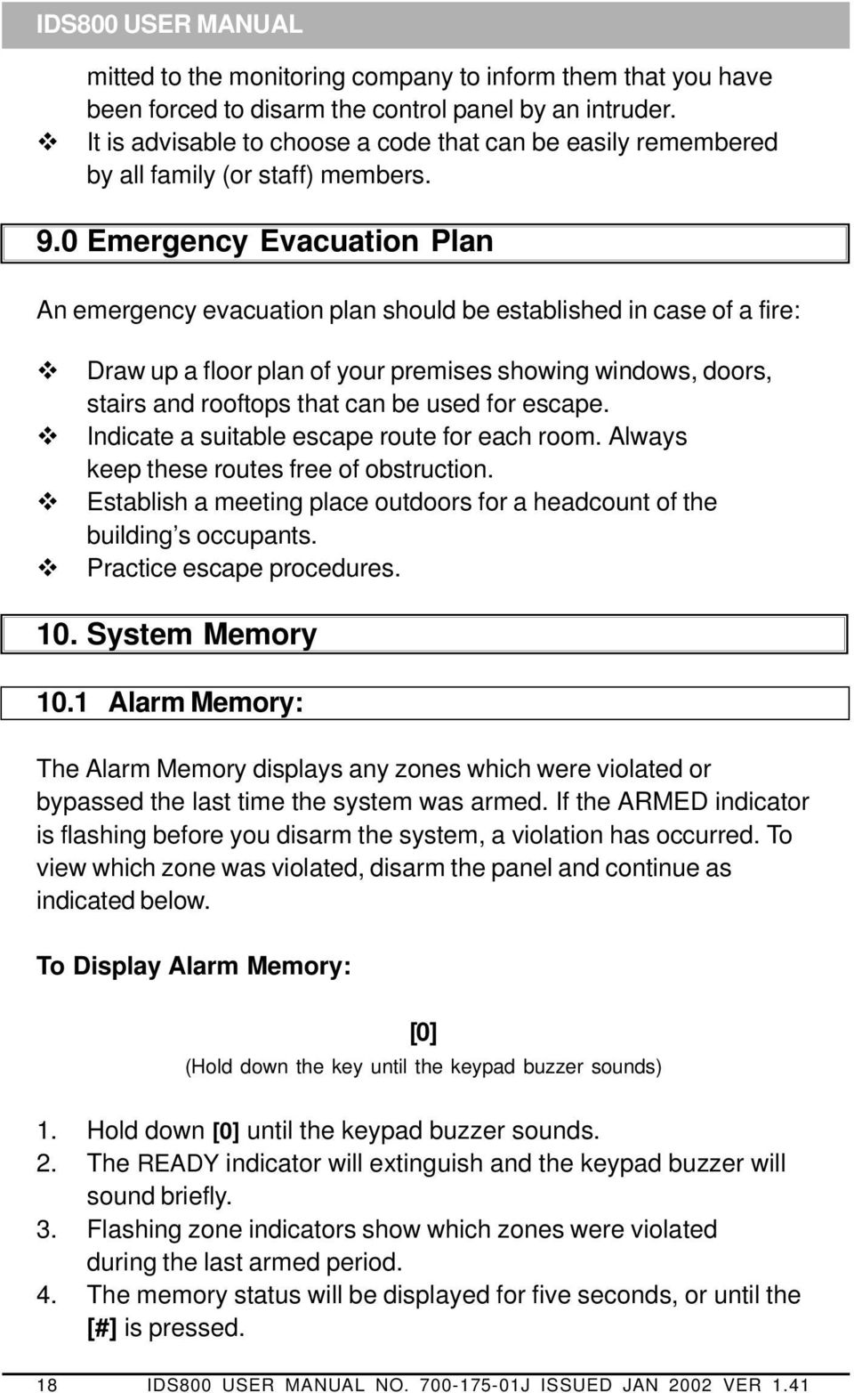 0 Emergency Evacuation Plan An emergency evacuation plan should be established in case of a fire: Draw up a floor plan of your premises showing windows, doors, stairs and rooftops that can be used