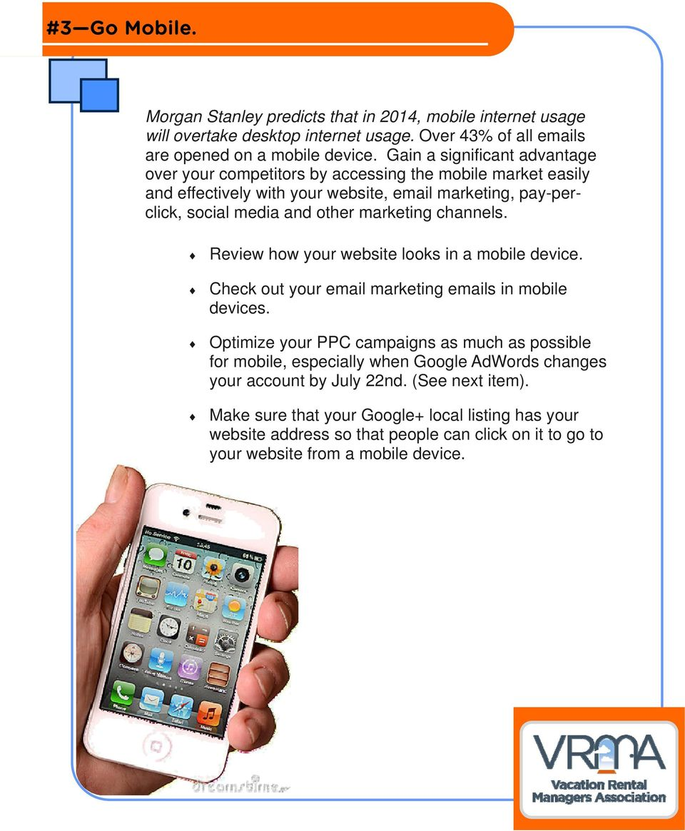 channels. Review how your website looks in a mobile device. Check out your email marketing emails in mobile devices.
