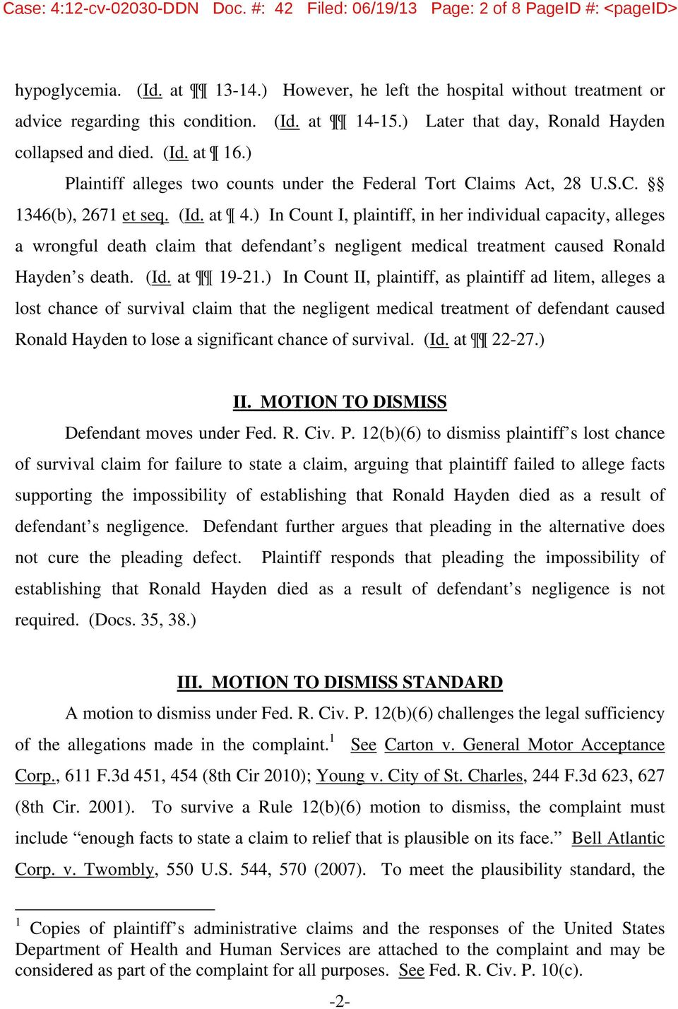 ) In Count I, plaintiff, in her individual capacity, alleges a wrongful death claim that defendant s negligent medical treatment caused Ronald Hayden s death. (Id. at 19-21.