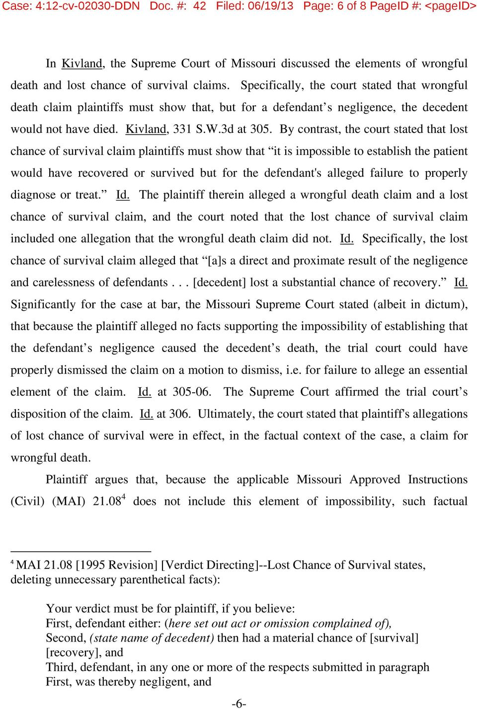Specifically, the court stated that wrongful death claim plaintiffs must show that, but for a defendant s negligence, the decedent would not have died. Kivland, 331 S.W.3d at 305.