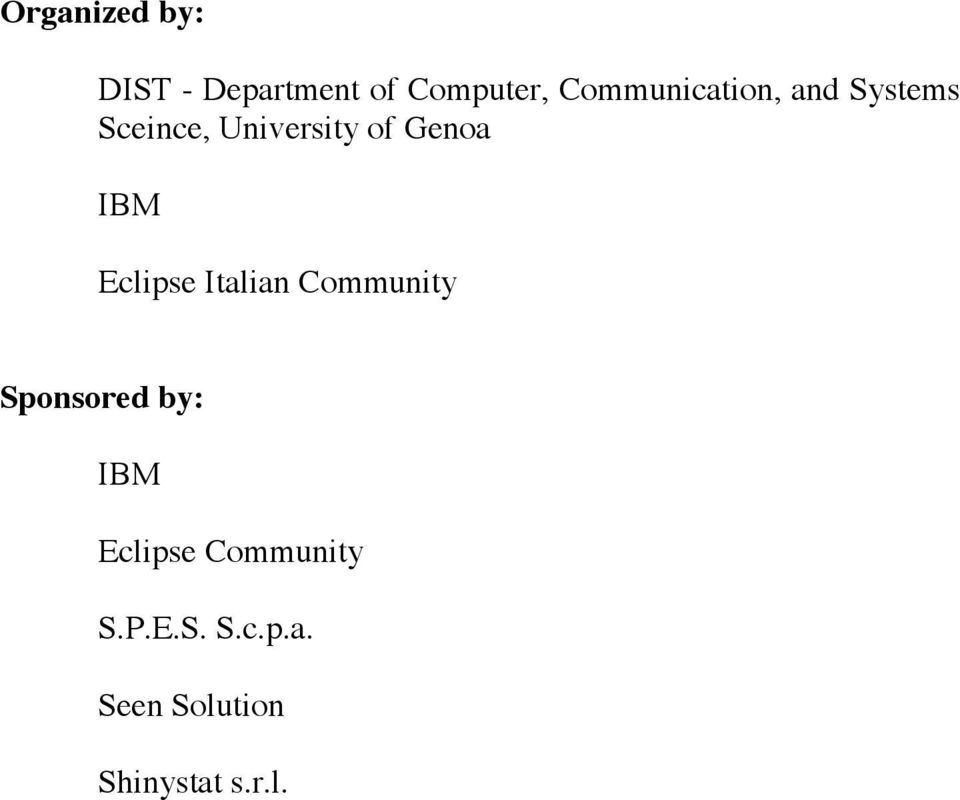 Genoa IBM Eclipse Italian Community Sponsored by: IBM