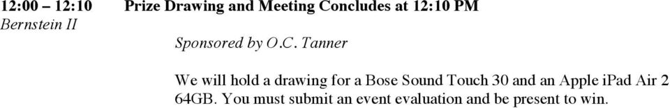 Tanner We will hold a drawing for a Bose Sound Touch 30