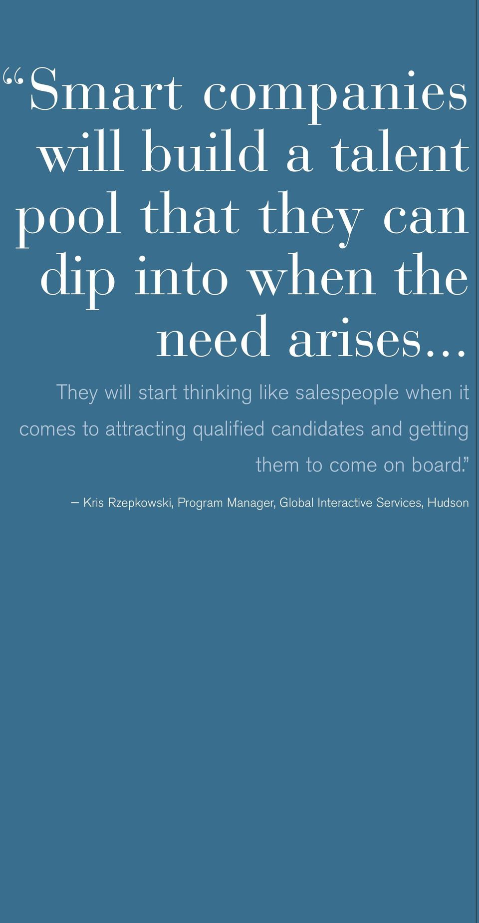 .. They will start thinking like salespeople when it comes to