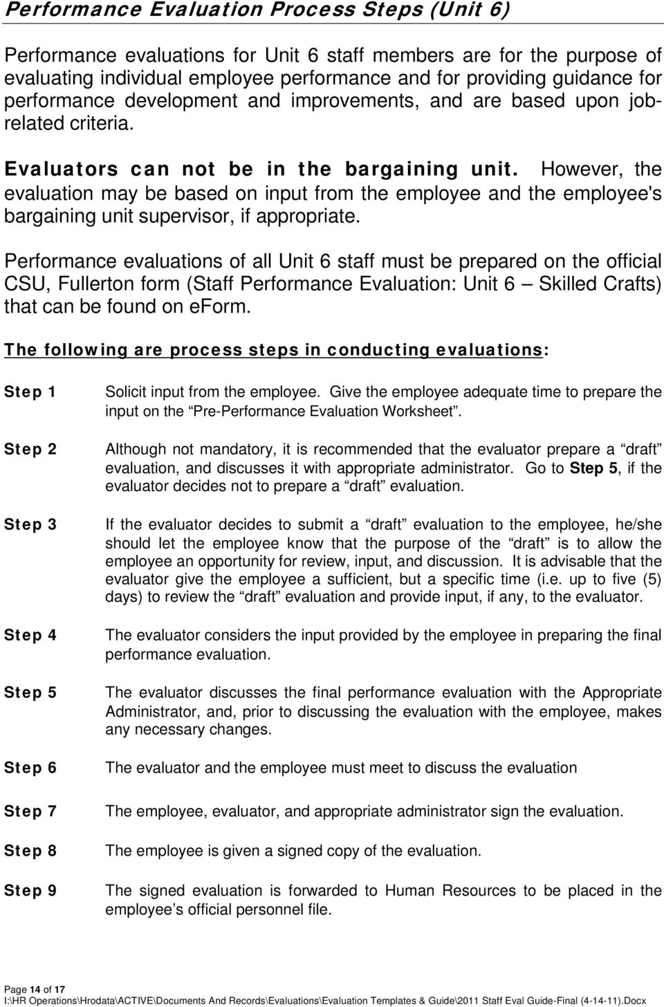 However, the evaluation may be based on input from the employee and the employee's bargaining unit supervisor, if appropriate.