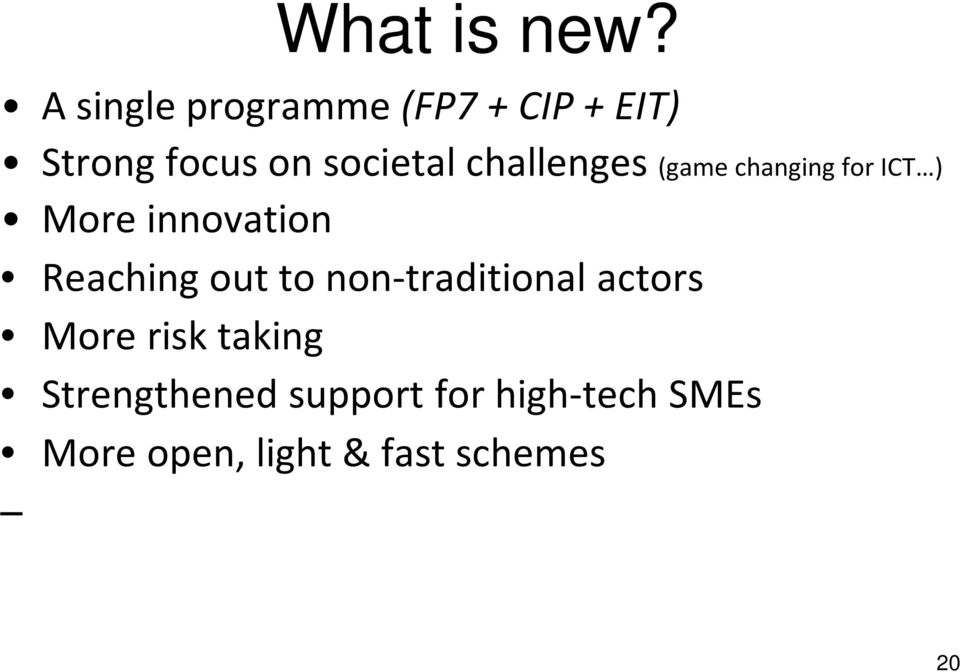 challenges (game changing for ICT ) More innovation Reaching out