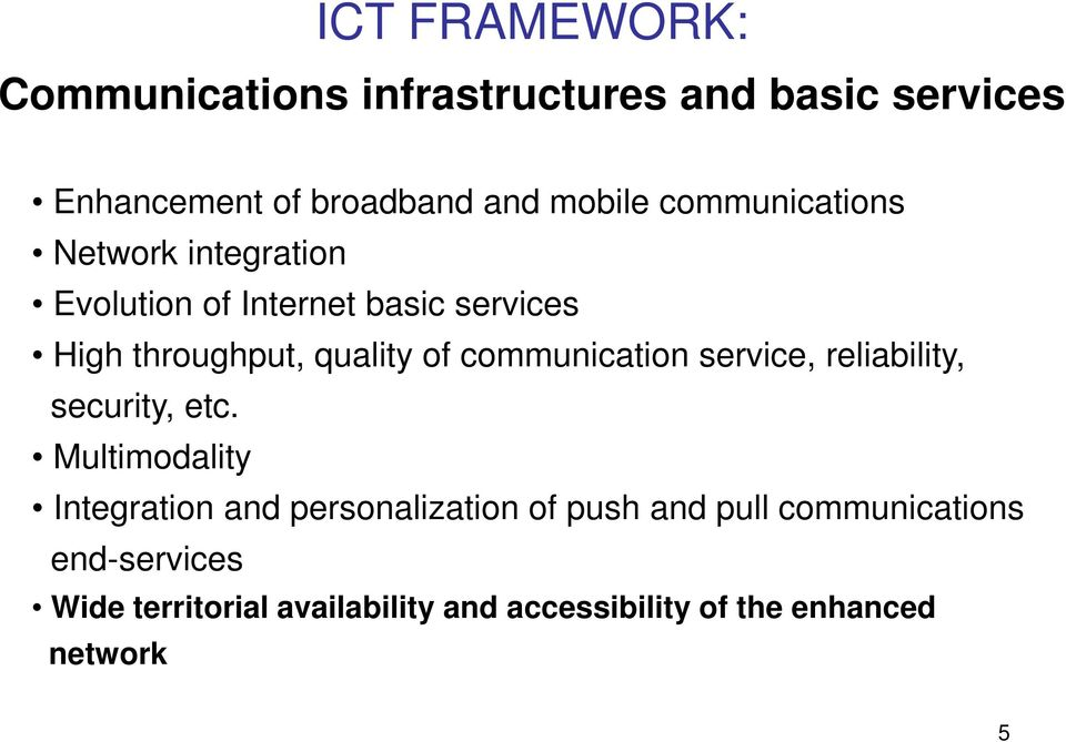 communication service, reliability, security, etc.