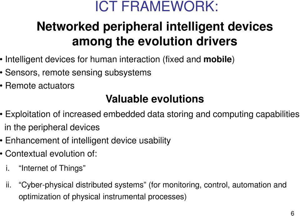 capabilities in the peripheral devices Enhancement of intelligent device usability Contextual evolution of: i.