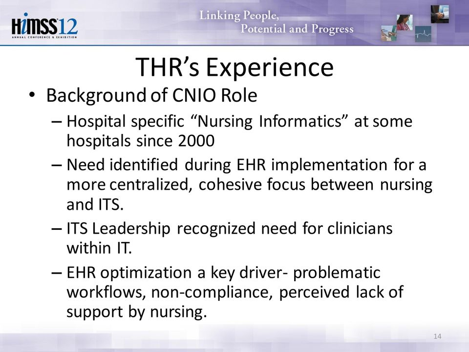 focus between nursing and ITS. ITS Leadership recognized need for clinicians within IT.