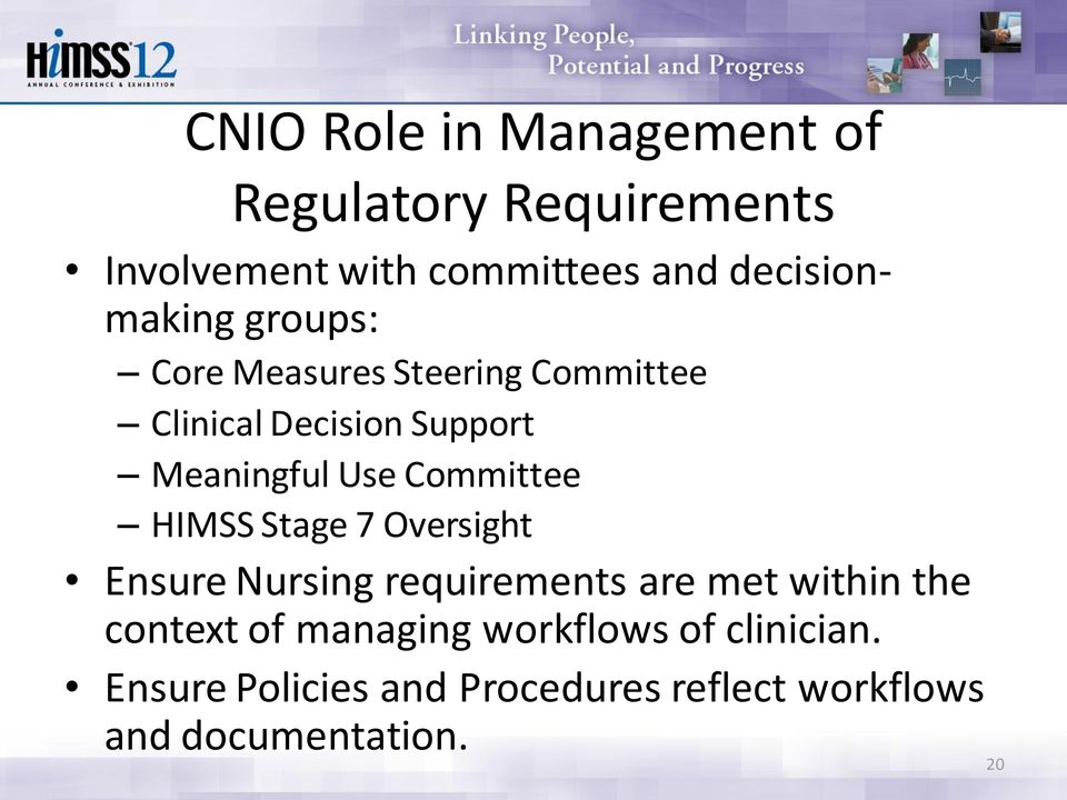 Use Committee HIMSS Stage 7 Oversight Ensure Nursing requirements are met within the context