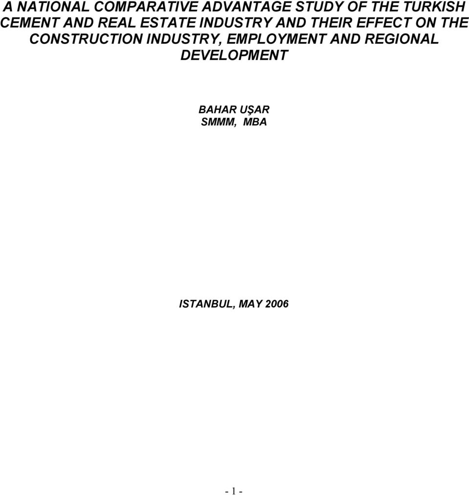 EFFECT ON THE CONSTRUCTION INDUSTRY, EMPLOYMENT AND