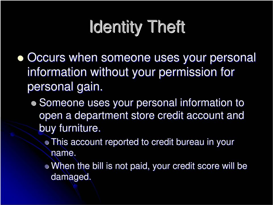 Someone uses your personal information to open a department store credit account