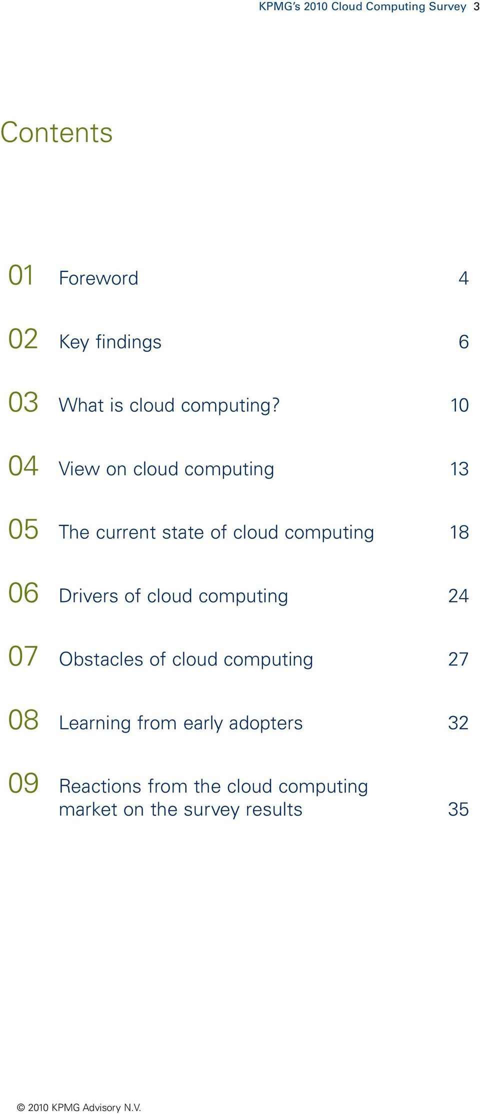 10 04 View on cloud computing 13 05 The current state of cloud computing 18 06 Drivers